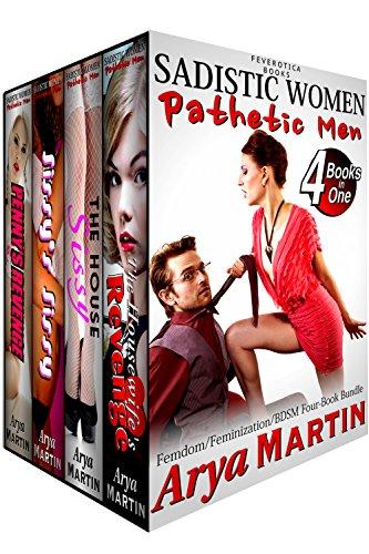 Sadistic Women, Pathetic Men: Femdom Feminization BDSM Four-Book Bundle (English Edition) -