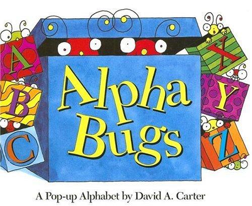 Alpha Bugs: A Pop-Up Alphabet (David Carter's Bugs) por David A. Carter