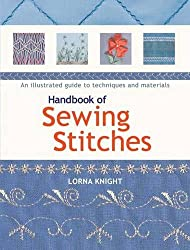 Handbook of Sewing Stitches: An Illustrated Guide to Techniques and Materials