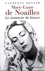Marie-Laure de Noailles - La vicomtesse du bizarre de Laurence Benaïm