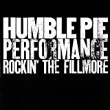 Performance: Rockin' the Fillmore by Humble Pie (1992-05-13)
