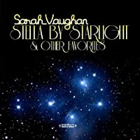 Stella By Starlight & Other Favorites (Digitally Remastered) by Sarah