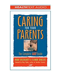 Caring for Your Parents, 3-CD Set: The Complete AARP Guide