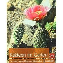 Kakteen in meinem Garten: Die richtigen Arten · Pflege und Winterschutz
