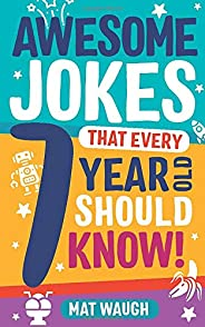 Awesome Jokes That Every 7 Year Old Should Know!