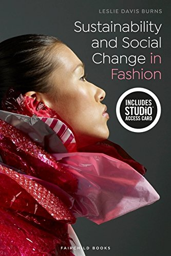Sustainability and Social Change in Fashion: Bundle Book + Studio Access Card por Leslie Davis Burns