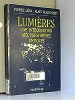 Lumieres - Une introduction aux phénomènes otiques de Pierre Léna