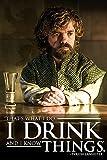 Pyramid International Tyrion-i Bebida y Sé Cosas Juego de Tronos Póster, plástico/Vidrio,, 61x 91,5x 1,3cm