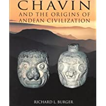 Chavin: And the Origins of the Andean Civilization