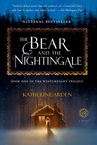 The Bear and the Nightingale: A Novel (Winternight Trilogy, Band 1)