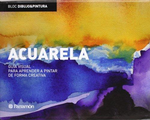 ACUARELA GUIA VISUAL PARA APRENDER A PINTAR DE FORMA CREATIVA (Bloc dibujo y pintura) por Josep Asunción Pastor