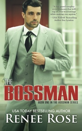 The Bossman by Renee Rose (2014-03-13)