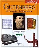 Gutenberg et l'invention de l'imprimerie / Dominique Brisson | Brisson, Dominique. Auteur
