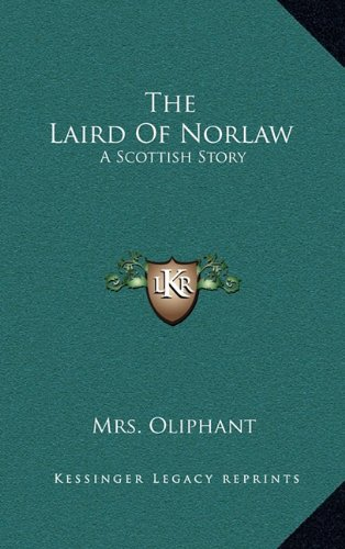 The Laird of Norlaw: A Scottish Story
