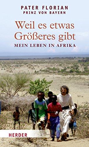 Weil es etwas Größeres gibt: Mein Leben in Afrika