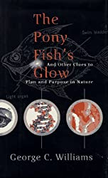 The Pony Fish's Glow: And Other Clues to Plan and Purpose in Nature (Science Masters)