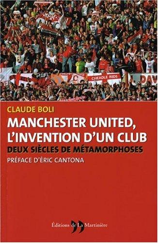 L'invention d'un club : Les métamorphoses de Manchester United