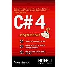 C#4 Espresso Impara a sviluppare in C# - Scopri le novità di LINQ e Entity Framework - Con accesso ai dati, LINQ, ASP.NET