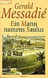Ein Mann namens Saulus (Knaur Taschenbücher - Historische Romane) - Gerald Messadié