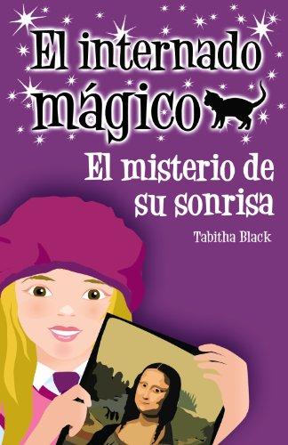 El internado mágico. El misterio de su sonrisa (Literatura Infantil (6-11 Años) - El Internado Mágico)