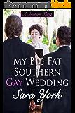 My Big Fat Southern Gay Wedding (A Southern Thing Book 3) (English Edition)