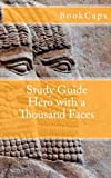 Study Guide Hero with a Thousand Faces (BookCaps Study Guide)