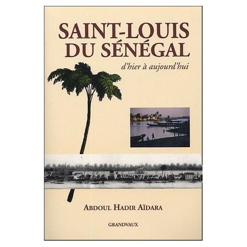 Saint-Louis du Sénégal : D'hier à aujourd'hui