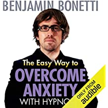 The Easy Way to Overcome Anxiety with Hypnosis