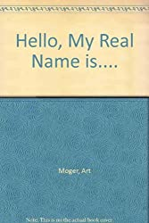 Hello, My Real Name is....