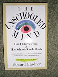 The Unschooled Mind How Children Think and How Schools Should Teach