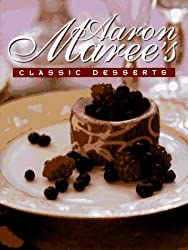 Aaron Maree's Classic Desserts (Aaron Maree's favourite desserts) by Aaron Maree (1995-08-24)