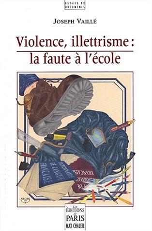 Violence, illettrisme : La faute à l'école