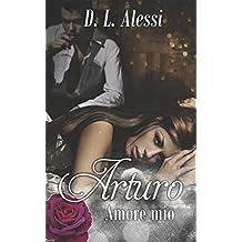 ARTURO Amore mio: Erotischer Liebesroman