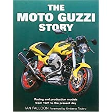 The Moto Guzzi Story: Racing and Production Models From 1921 to the Present Day by Ian Falloon (1999-07-31)
