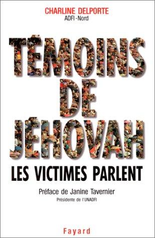 TEMOINS DE JEHOVAH. Les victimes parlent par Charline Delporte
