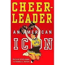Cheerleader!: An American Icon