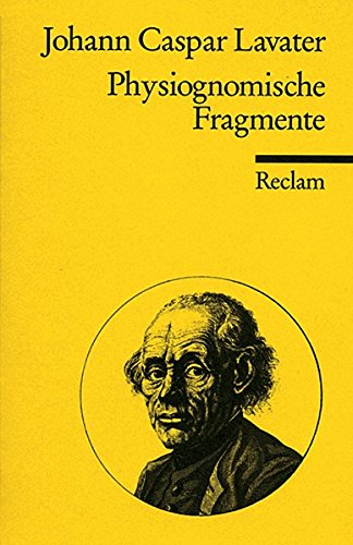Physiognomische Fragmente zur Beförderung der Menschenkenntnis und Menschenliebe (Reclams Universal-Bibliothek)