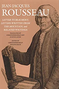 Letter To Beaumont, Letters Written From The Mountain, And Related Writings (collected Writings Of Rousseau Book 9) por Christopher Kelly