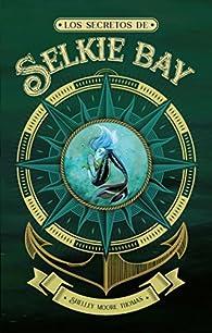 Los secretos de Selkie Bay par Shelley Moore Thomas