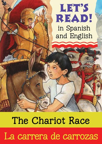 Chariot Race/La Carrera de Carrozas: Spanish/English Edition (Let's Read! / Vamos a Leer!)