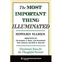 The Most Important Thing Illuminated: Uncommon Sense for the Thoughtful Investor (Columbia Business School Publishing) by Howard Marks (2013-01-15)