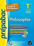 Philosophie Tle L, ES, S - Prépabac Cours & entraînement : cours, méthodes et exercices de type bac (terminale) (Cours et entraînement) (French Edition)