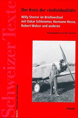 Der Kreis der Individualität: Willy Storrer im Briefwechsel mit Oskar Schlemmer, Hermann Hesse,...