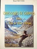Chasseurs de chamois dans l'Alpe de Villar d'Arène