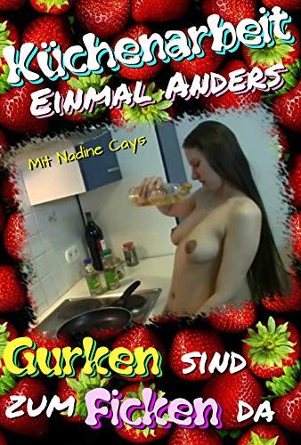 Küchenarbeit Einmal Anders - Gurken sind zum Ficken da