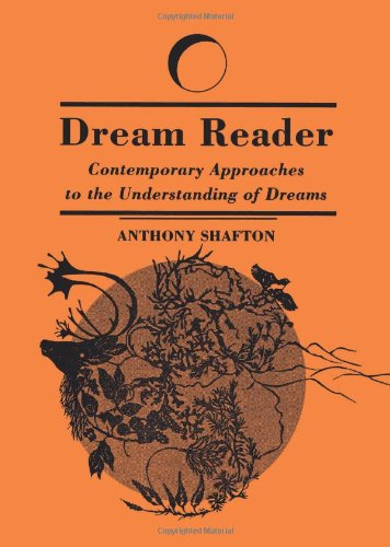 Dream Reader: Contemporary Approaches to the Understanding of Dreams (SUNY series in Dream Studies)
