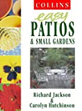 Collins Easy Gardening – Collins Easy Patios and Small Gardens (Collins Easy Gardening S.)