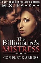 The Billionaire's Mistress Complete Series by M. S. Parker (2016-06-15)