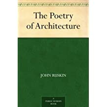 The Poetry of Architecture (English Edition)