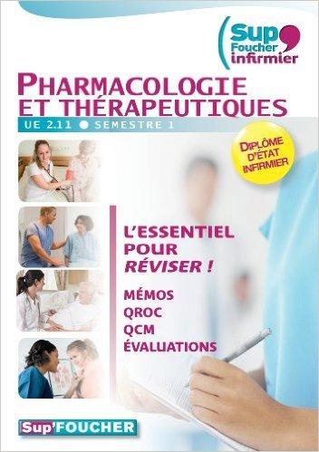 Sup Foucher'infirmier Pharmacologie et thérapeutiques UE 2.11 semestre 1 de André Le Texier,Kamel Abbadi,Pierre Jacquot ( 26 octobre 2011 )